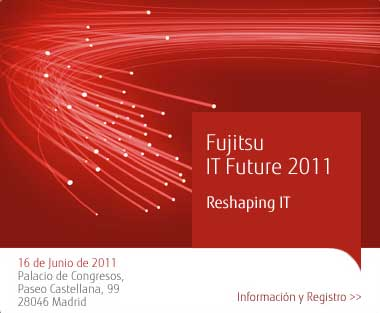 Fujitsu IT Future 20111 Fujitsu IT Future 2011: tecnologías flexibles al servicio del negocio