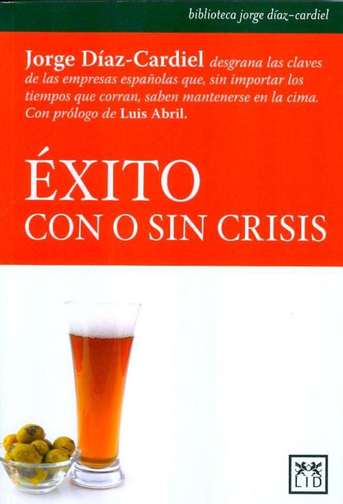 El éxito con y sin crisis