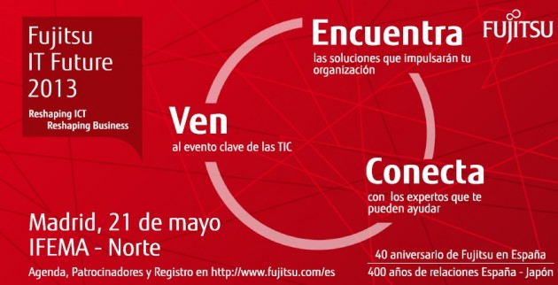 """Fujitsu mostrará el 21 de mayo en """"IT Future 2013"""" cómo la innovación en las TIC permite transformar los negocio"""