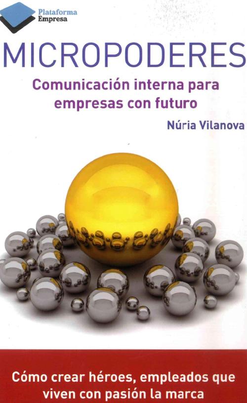 """""""Micropoderes: comunicaciones interna para empresas con futuro"""", nuevo libro de Núria Vilanova"""