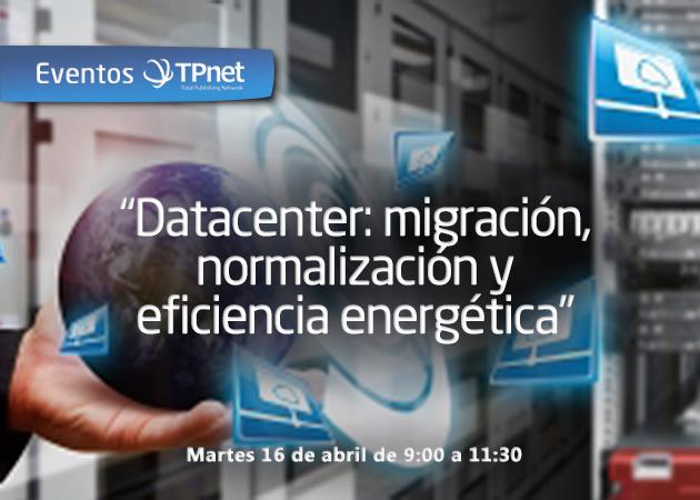 """Sigue en directo el evento """"Datacenter: migración, normalización y eficiencia energética"""""""