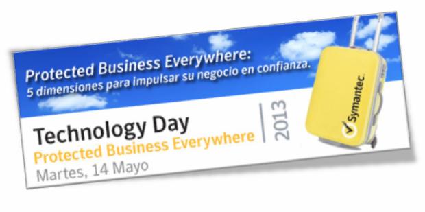 Invitación de prensa al    Symantec Technology Day 2013    Protected Business Everywhere