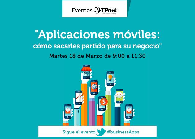 """Evento TPnet sobre movilidad: """"Aplicaciones móviles: cómo sacarle partido a su negocio"""""""
