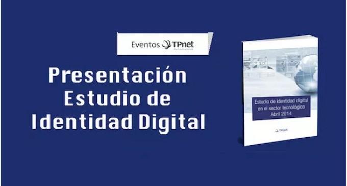 """Asiste a la presentación del """"Estudio de Identidad Digital en el sector IT"""""""