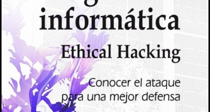 """""""Seguridad informática: ethical hacking"""": consigue tu ejemplar"""