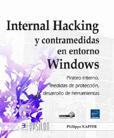 "¿Te interesaría un libro gratis sobre ""Internal Hacking y contramedidas en entorno Windows""?"