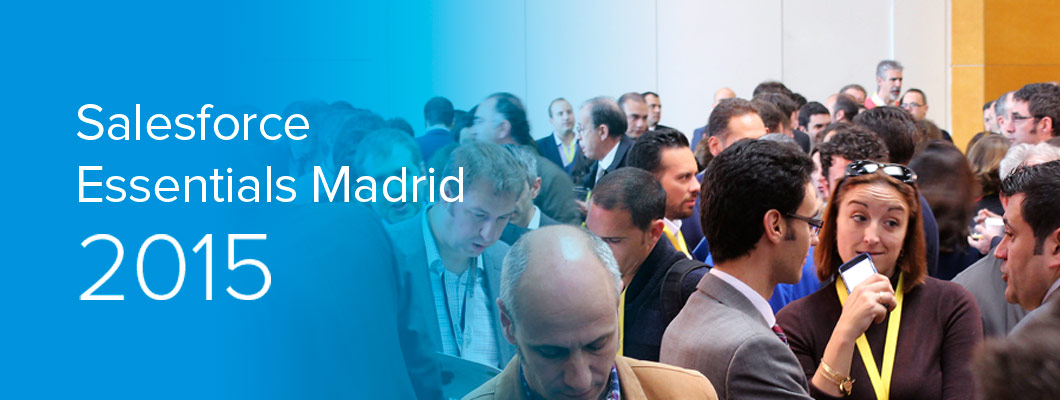 Salesforce celebra con éxito Essentials Madrid 2015
