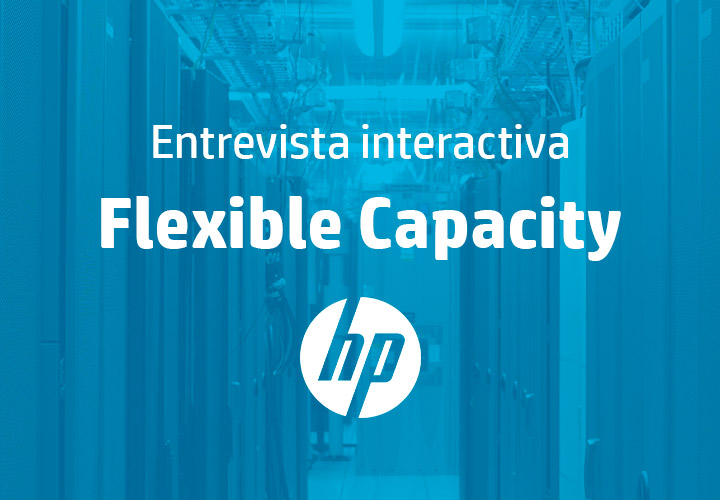 Luis Pérez habla de HP Flexible Capacity