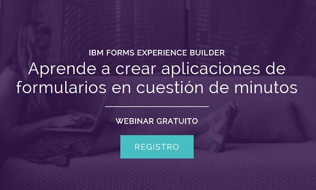 Nuevo webinar gratuito: IBM Forms Experience Builder
