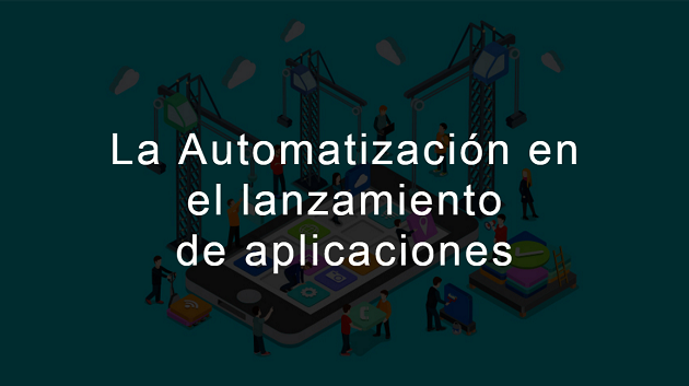 Informes sobre la automatización en el lanzamiento de aplicaciones