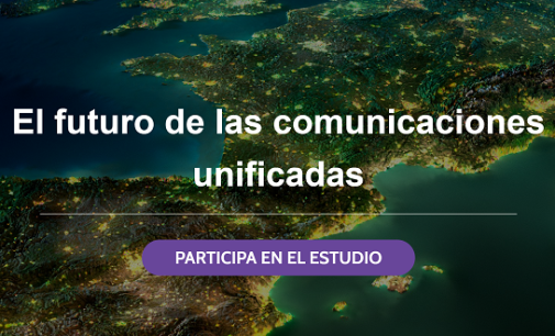 """Participa en nuestro estudio """"El futuro de las comunicaciones unificadas"""""""
