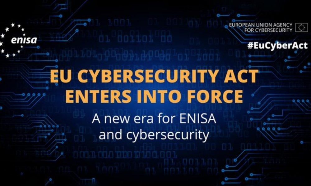 El nuevo Reglamento Europeo de Ciberseguridad entra en vigor